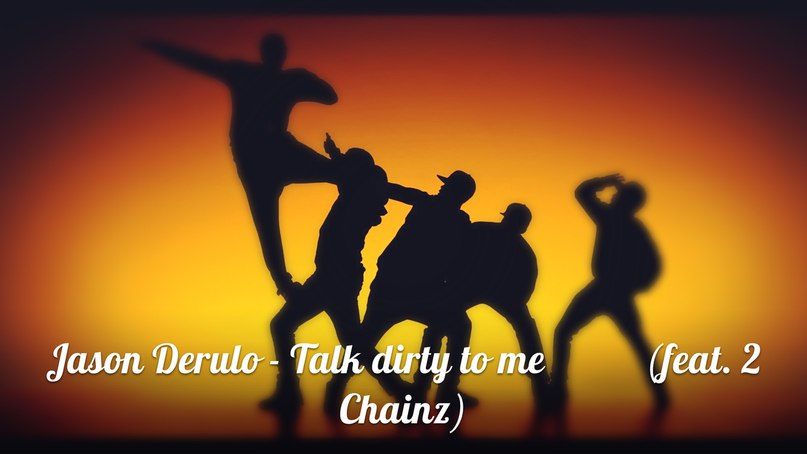 Talk Dirty to Me (feat. 2 Chainz) Jason Derulo