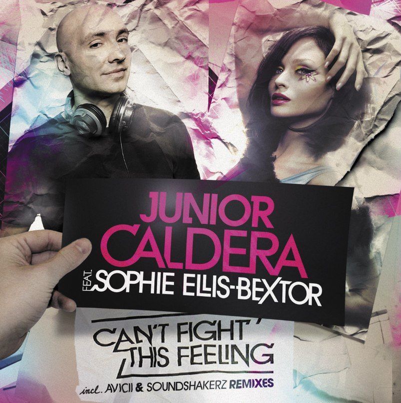 Can't fight this feeling (Radio Edit) Junior Caldera feat. Sophie Ellis Bextor