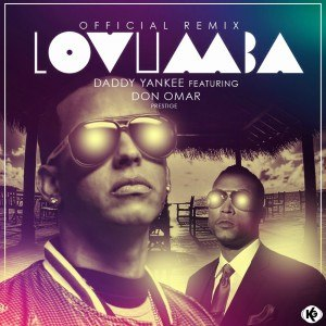 Lovumba (Remix) Daddy Yankee feat. Don Omar