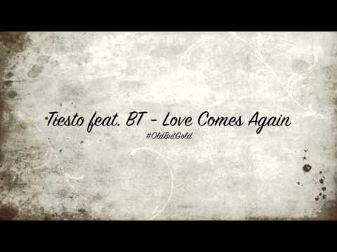 Tiesto feat BT -  Love Comes Again