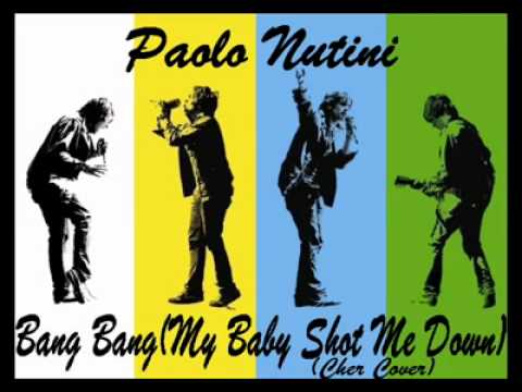Bang Bang( My Baby Shot Me Down) - Paolo Nutini
