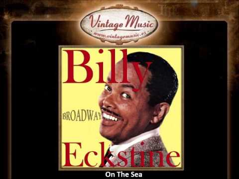 Billy Eckstine -- On The Sea