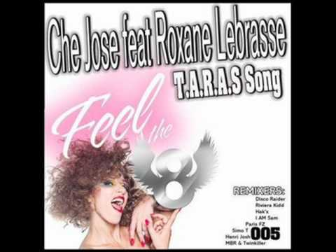 Che Jose Ft. Roxane - T.A.R.A.S. Song (Paris FZ & Simo T Remix)