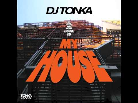 DJ Tonka - My House - Original Mix