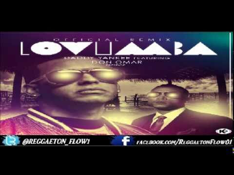 Daddy Yankee Ft. Don Omar - Lovumba (Remix) (Original)