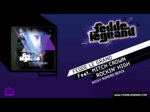 Fedde Le Grand ft. Mitch Crown - Rockin' High (Nicky Romero Remix)