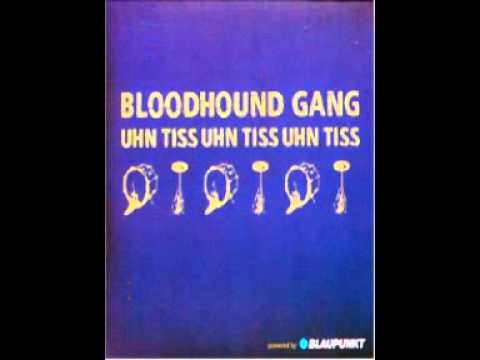 Bloodhound Gang - Uhn Tiss Uhn Tiss Uhn Tiss (F-Bomb Dropped Out Edit)