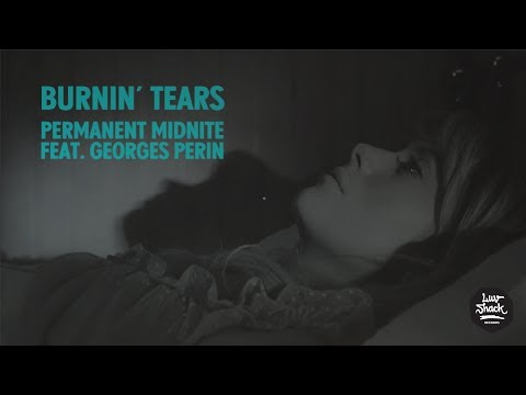 Burnin' Tears - Permanent Midnite (feat. Georges Perin)