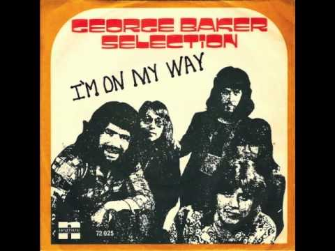 George Baker Selection - I'm On My Way