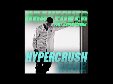 Drake ft. HYPER CRUSH - Over (HYPER CRUSH Remix)