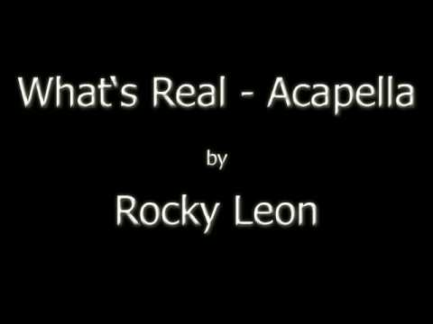 Rocky Leon - What's Real Acapella
