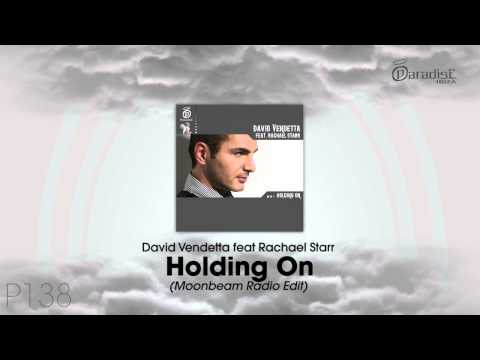 David Vendetta feat Rachael Starr - Holding On (Moonbeam Radio Edit)