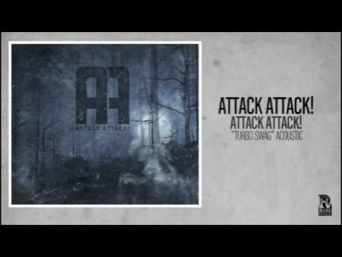 Attack Attack! - Turbo Swag Acoustic