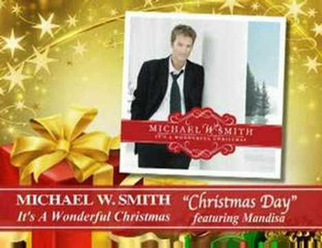 Michael W. Smith - Christmas Day featuring Mandisa