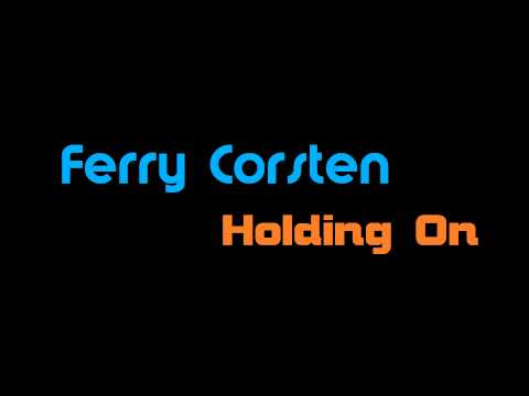 Ferry Corsten feat. Shelley Harland - Holding On [HQ]
