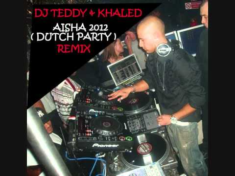 DJ TEDDY( kay) & CHEB KHALED - new AISHA REMIX 2012 ( dutch party & big room ) rai'house...electro