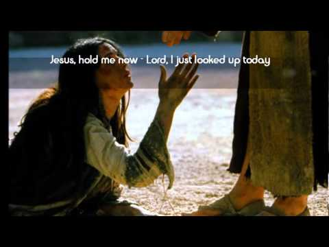 Jesus Hold Me Now (with Lyrics) - Casting Crowns.wmv