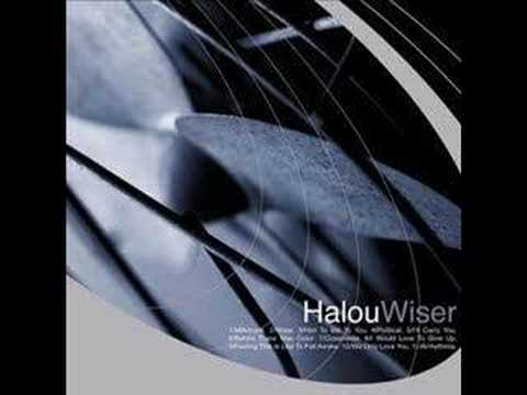Halou -  I Would Love to Give Up (Wiser 2001)