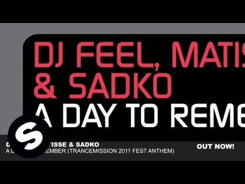 DJ Feel, Matisse & Sadko - A Day To Remember (Trancemission 2011 Fest Anthem)
