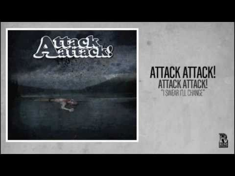 Attack Attack! - I Swear I'll Change