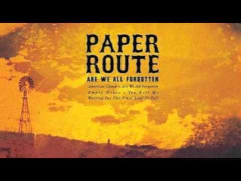 Paper Route - You Kill Me