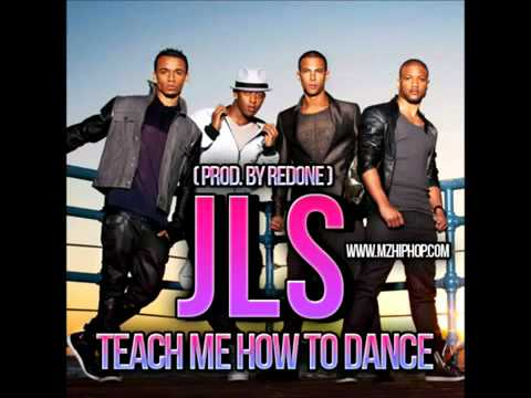 JLS - Teach Me How To Dance (Prod. by RedOne) FULL (NEW-2011)
