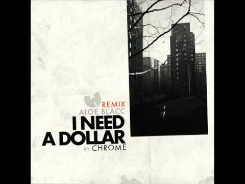 Aloe Blacc & Wu Tang Clan-I Need A Dollar (Chrome remix)