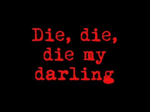 Die, Die My Darling - Metallica Lyrics