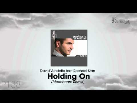 David Vendetta feat Rachael Starr - Holding On (Moonbeam Remix)
