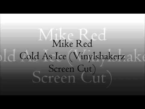 Mike Red - Cold As Ice (Vinylshakerz Screen Cut)
