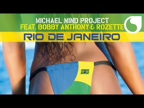 Michael Mind Project ft.Bobby Anthony - Rio De Janeiro (Extended Mix)
