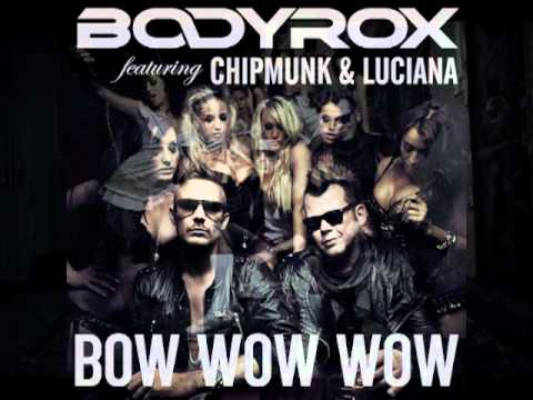 Bodyrox feat. Chipmunk & Luciana - Bow Wow Wow (Bluestone vs. Loverush Radio Edit)
