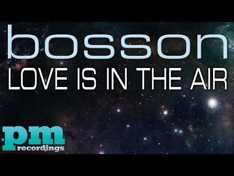 Bosson - Love Is In The Air (Radio Edit)