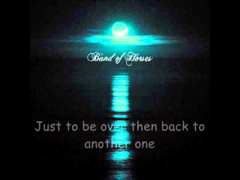 No One's Gonna Love You by Band of Horses w/ lyrics