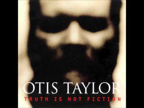 Otis Taylor - House of the Crosses [With Lyrics, HQ ]