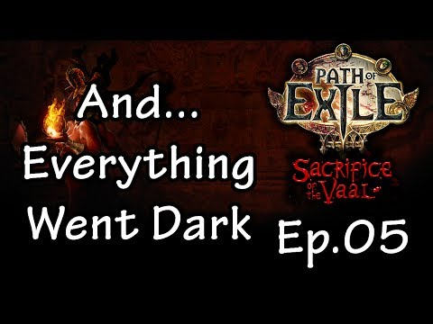 Path of Exile: SotV 05 - And... Everything Went Dark