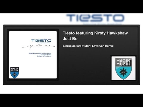 Tiësto featuring Kirsty Hawkshaw - Just Be (Stereojackers v Mark Loverush Remix)