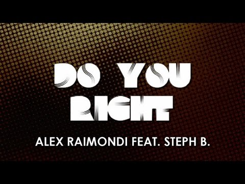 Alex Raimondi Ft. Steph B. - Do You Right (Original Mix)