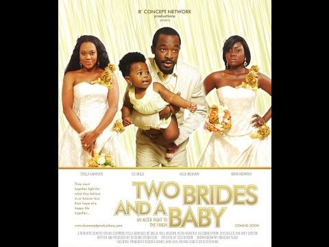 Two Brides And A Baby - The full movie (Nollywood Movies 2013)