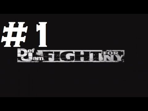 Def Jam: Fight for NY - Playthrough Part 1 (HD)