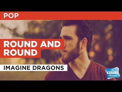 "Round And Round in the Style of ""Imagine Dragons"" with lyrics (no lead vocal)"