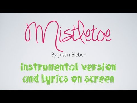 Justin Bieber- Mistletoe (Instrumental with Lyrics on Screen)