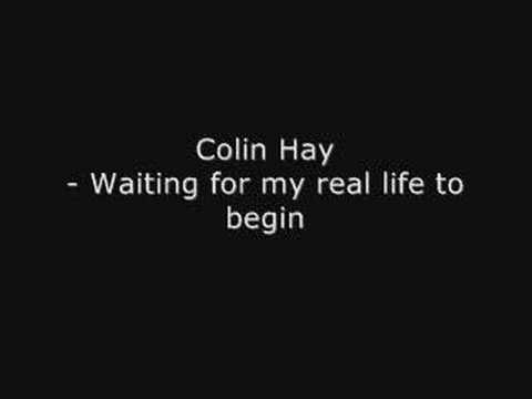 COLIN HAY - WAITING FOR MY REAL LIFE TO BEGIN
