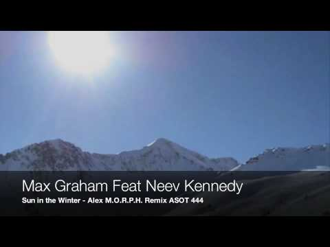 Max Graham Feat Neev Kennedy - Sun in the winter - Alex M.O.R.P.H. Remix ASOT 444
