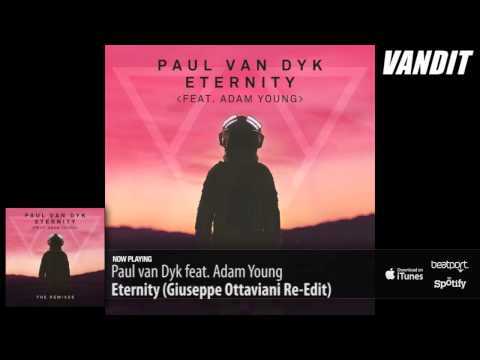 Paul van Dyk feat. Adam Young - ETERNITY (Giuseppe Ottaviani Re-Edit)