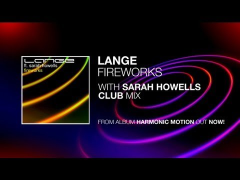 Lange Ft. Sarah Howells - Fireworks (Club Mix)