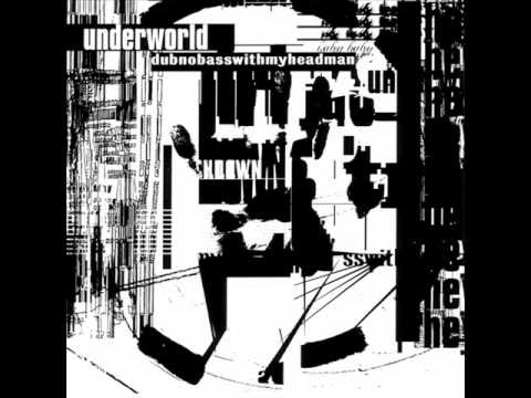 Underworld - Dirty Epic (Album Mix)