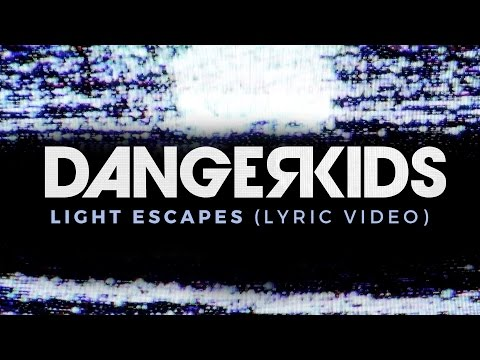dangerkids - light escapes (Lyric Video) - album out NOW!