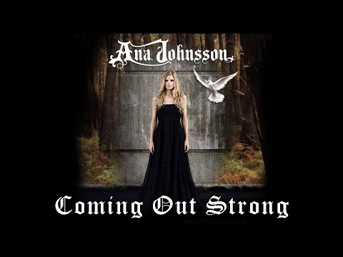 Coming Out Strong - Ana Johnsson [with lyrics]